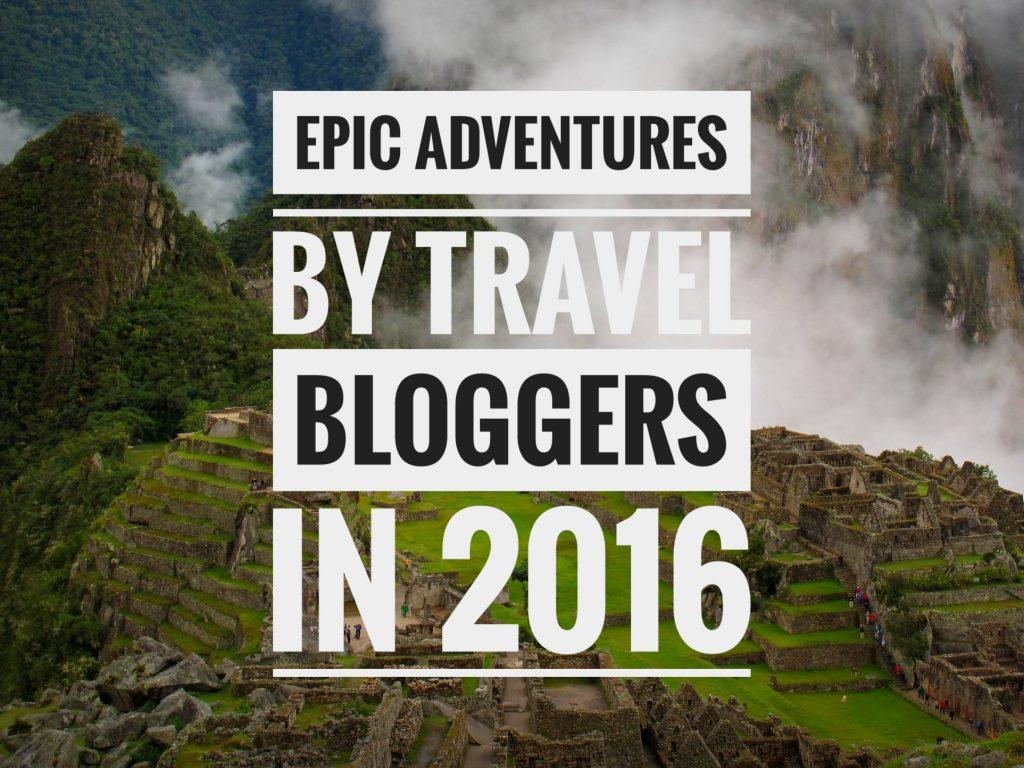 travel bloggers epic adventures
